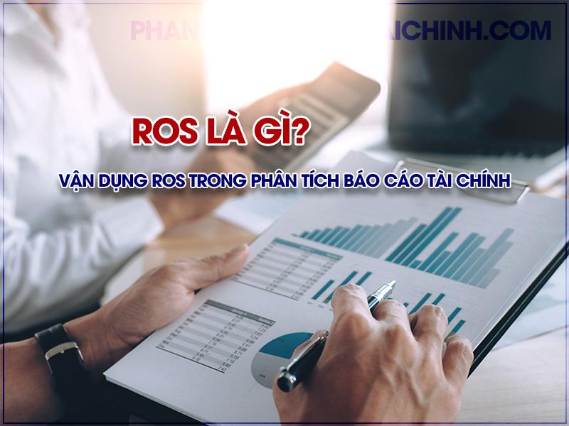 ROS là gì? Vận dụng ROS trong phân tích báo cáo tài chính